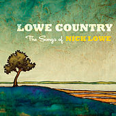 Lowe Country: The Songs of Nick Lowe de Various Artists