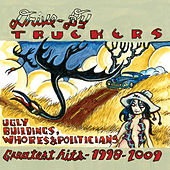 Ugly Buildings, Whores and Politicians by Drive-By Truckers