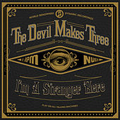 I'm a Stranger Here (Deluxe) von The Devil Makes Three