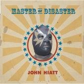 Master of Disaster by John Hiatt