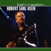 Live from Austin, TX: Robert Earl Keen by Robert Earl Keen