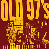 The Grand Theatre Vol.2 by Old 97's