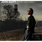 Same Old Man by John Hiatt