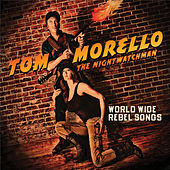 Worldwide Rebel Songs van Tom Morello - The Nightwatchman