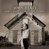 Dirty Jeans and Mudslide Hymns by John Hiatt