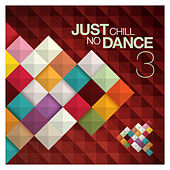Just Chill: No Dance, Vol.3 de Various Artists