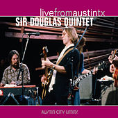 Live from Austin, TX: Sir Douglas Quintet von Sir Douglas Quintet