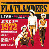 Live at the One Knite June 8th, 1972 von Flatlanders
