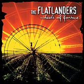 Wheels of Fortune von Flatlanders