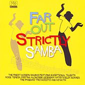 Far Out Strictly Samba de Various Artists