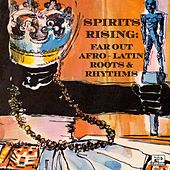 Spirits Rising (Far Out Afro-Latin Roots & Rhythms) by Various Artists