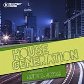 House Generation Presented by Andy B. Jones von Various Artists
