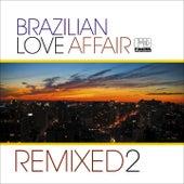 Brazilian Love Affair, Vol. 2 (Remixed) de Various Artists