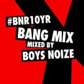 BNR10YR BANG Mix von Various Artists