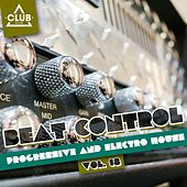 Beat Control - Progressive & Electro House, Vol. 18 by Various Artists