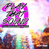 Play That Sound - Tech & Progressive House Collection, Vol. 20 by Various Artists