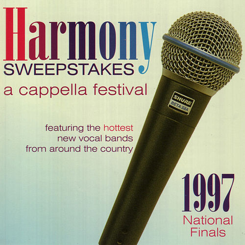 Harmony Sweepstakes: A Cappella Festival 1997 by Various Artists