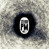 Zero PM, Vol. 1 by Various Artists