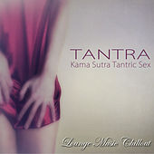 Tantra – Kama Sutra Tantric Sex Lounge Music Chillout by Kamasutra