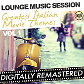 Lounge Music Session - Greatest Italian Movie Themes - Vol. 1 von Various Artists