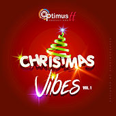 Optimus Christmas Vibes Volume 1 by Various Artists