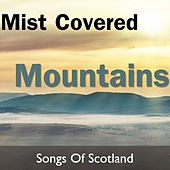 Mist Covered Mountains: Songs of Scotland by The Munros
