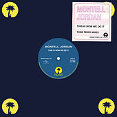 This Is How We Do It (Todd Terry Remixes) de Montell Jordan