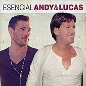 Esencial Andy & Lucas by Andy & Lucas