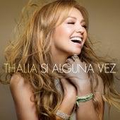 Si Alguna Vez by Thalía