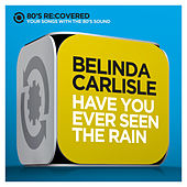 Have You Ever Seen the Rain de Belinda Carlisle