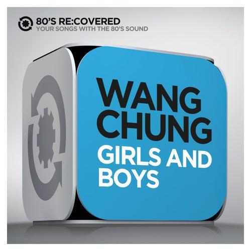 Girls and Boys by Wang Chung