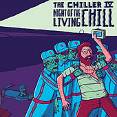 The Chiller IV: Night of the Living Chill by Various Artists