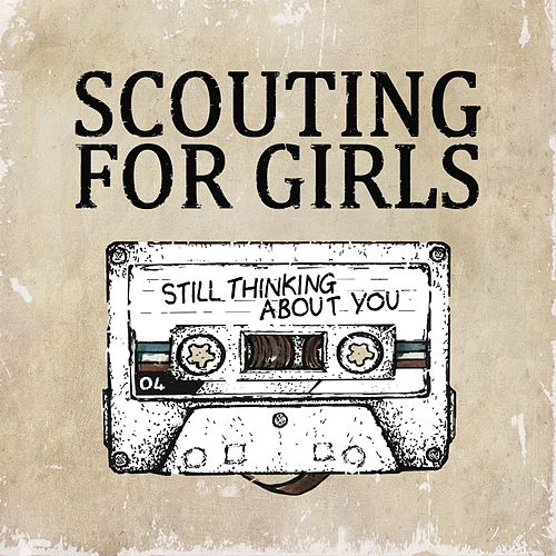 Still Thinking About You by Scouting For Girls