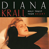Only Trust Your Heart von Diana Krall