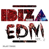 Ibiza Goes EDM, Vol. 2 von Various Artists