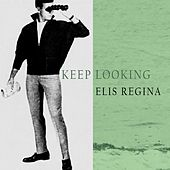Keep Looking von Elis Regina