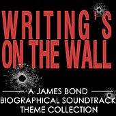 A James Bond Biographical Soundtrack Theme Collection: Writing's on the Wall de Fandom