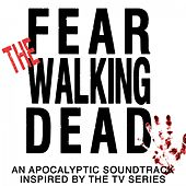 Fear the Walking Dead (An Apocalyptic Soundtrack Inspired by the TV Series) de Fandom