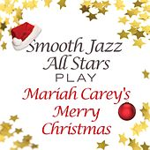 Smooth Jazz All Stars Play Mariah Carey's Merry Christmas de Smooth Jazz Allstars