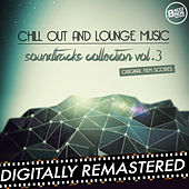 Chill Out and Lounge Music - Soundtracks Collection - Vol. 3 (Original Fim Scores) by Various Artists