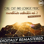 Chill Out and Lounge Music - Soundtracks Collection - Vol. 2 (Original Fim Scores) von Various Artists