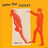 Taken In by Pave the Rocket