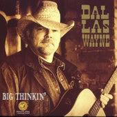 Big Thinkin' by Dallas Wayne