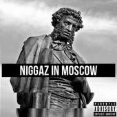 Niggaz in Moscow by K.King