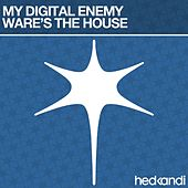 Ware's The House by My Digital Enemy