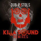 Killa Sound (Remixes) von Dub Pistols