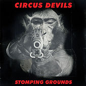 Stomping Grounds by Circus Devils