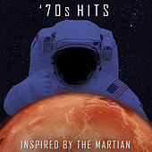 '70s Hits - Inspired by the Martian by Various Artists
