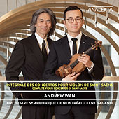 Saint-Saëns: Complete Violin Concertos by Andrew Wan