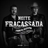 Noite Fracassada - Single de Jads & Jadson